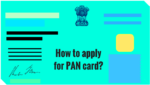 How to Apply for PAN Card Online | Get E-PAN Card within Minutes