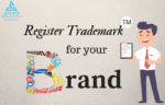 How to Register Trademark for your Brand in India – Everything you need to know