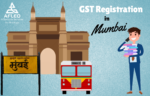 GST Registration in Mumbai – How to register for GST in Mumbai?