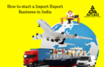 How to start Import Export Business in India